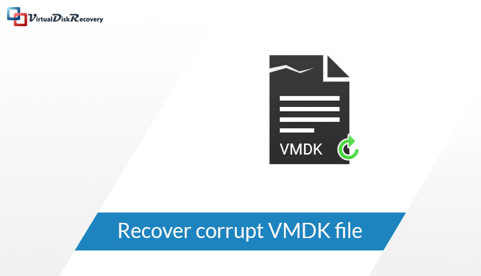 methods to recover data from corrupt vmdk file