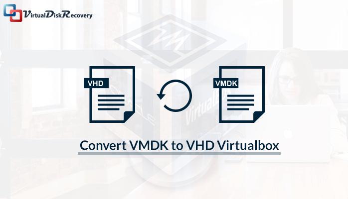 Convert VMDK to VHD