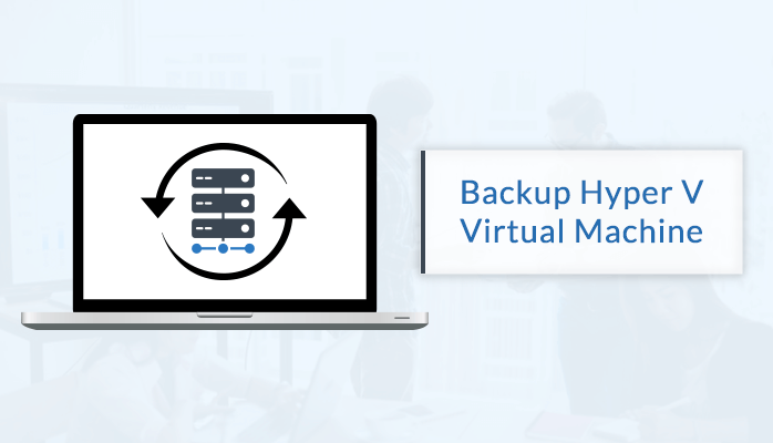 backup hyper v virtual machine