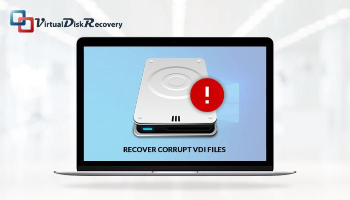 recover corrupt VDI files on windows